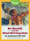 Bo Bandit and the Steel Driving Man: An American Folk Tale - eBook