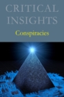 Critical Insights: Conspiracies - Book