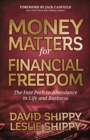 Money Matters for Financial Freedom : The Fast Path to Abundance in Life and Business - eBook