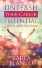 Unleash Your Career Potential : 7 Steps to Living Your Dream - eBook