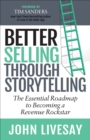 Better Selling Through Storytelling : The Essential Roadmap to Becoming a Revenue Rockstar - eBook