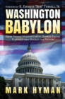 Washington Babylon : From George Washington to Donald Trump, Scandals that Rocked the Nation - Book