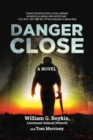 Danger Close : A Novel - Book