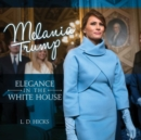 Melania Trump : Elegance in the White House - Book