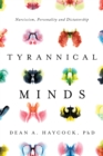 Tyrannical Minds : Psychological Profiling, Narcissism, and Dictatorship - Book