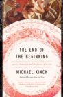 The End of the Beginning : Cancer, Immunity, and the Future of a Cure - Book