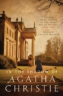 In the Shadow of Agatha Christie : Classic Crime Fiction by Forgotten Female Writers: 1850-1917 - Book