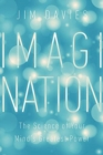 Imagination : The Science of Your Mind's Greatest Power - Book