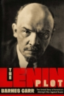 The Lenin Plot : The Unknown Story of America's War Against Russia - eBook