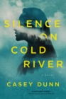 Silence on Cold River : A Novel - eBook