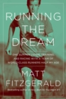 Running the Dream : One Summer Living, Training, and Racing with a Team of World-Class Runners Half My Age - eBook