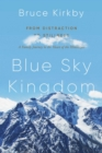 Blue Sky Kingdom : An Epic Family Journey to the Heart of the Himalaya - Book