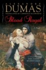 Blood Royal : A Sequel to the Three Musketeers - Book