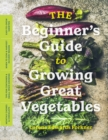 Beginner's Guide to Growing Great Vegetables - Book