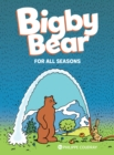Bigby Bear: For All Seasons : Book 2 - Book