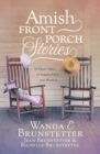 Amish Front Porch Stories : 18 Short Tales of Simple Faith and Wisdom - eBook