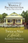 Twice as Nice Amish Romance Collection : Featuring Two Delightful Stories - eBook