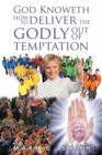 God knoweth how to deliver the Godly out of temptation - eBook