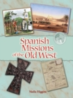 Spanish Missions : Forever Changing The People Of The Old West - eBook