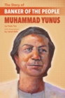 The Story Of Banker Of The People Muhammad Yunus - Book