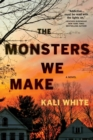 The Monsters We Make - Book