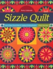 Sizzle Quilt : Sew 9 Paper-Pieced Stars & Applique Striking Borders; 2 Bold Colorways - Book