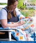 Hand Sewing : A Journey to Unplug, Slow Down & Learn Something Old; Hand Piecing, Quilting, Applique & English Paper Piecing in One Gorgeous Quilt - eBook