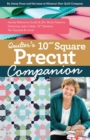 "Quilter's 10"" Square Precut Companion : Handy Reference Guide & 20+ Block Patterns, Featuring Layer Cakes, 10"" Stackers, Ten Squares and more! - eBook"