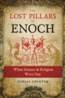 The Lost Pillars of Enoch : When Science and Religion Were One - Book