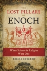 The Lost Pillars of Enoch : When Science and Religion Were One - eBook