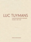 Luc Tuymans Catalogue Raisonne of Paintings: Volume 3 - Book
