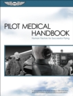 Pilot Medical Handbook : Human Factors for Successful Flying - eBook