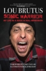 Sonic Warrior : My Life as a Rock and Roll Reprobate - Book