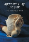 Objects of Desire - The Eroticism of Touch - eBook