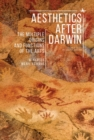 Aesthetics after Darwin : The Multiple Origins and Functions of the Arts - eBook