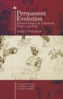 Permanent Evolution : Selected Essays on Literature, Theory and Film - eBook
