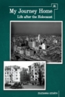 My Journey Home : Life After the Holocaust - eBook