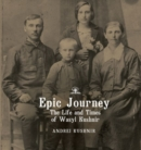 Epic Journey : The Life and Times of Wasyl Kushnir - Book
