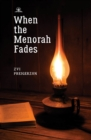 When the Menorah Fades - eBook
