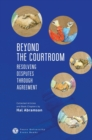 Beyond the Courtroom : Resolving Disputes through Agreement. Collected Articles and Essays by Hal Abramson - eBook
