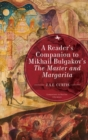 A Reader's Companion to Mikhail Bulgakov's The Master and Margarita - eBook