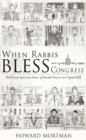 When Rabbis Bless Congress : The Great American Story of Jewish Prayers on Capitol Hill - eBook