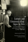 Culture and Communication : Signs in Flux. An Anthology of Major and Lesser-Known Works - eBook