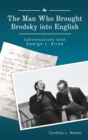 The Man Who Brought Brodsky into English : Conversations with George L. Kline - eBook