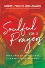 Soulful Prayers, Volume 2 : The Power of Intentional Communication with God - eBook