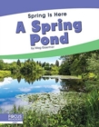 Spring Is Here: A Spring Pond - Book