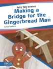 Fairy Tale Science: Making a Bridge for the Gingerbread Man - Book