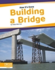 How It's Done: Building a Bridge - Book
