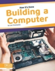 How It's Done: Building a Computer - Book