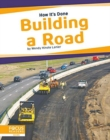 How It's Done: Building a Road - Book